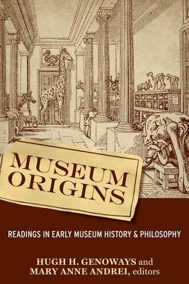 Museum Origins By Genoways, Hugh H. (EDT)/ Andrei, Mary Anne (EDT)